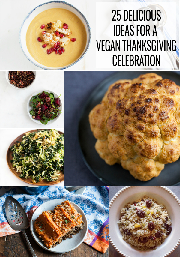 25 Awesomely Delicious Ideas for Your Vegan Thanksgiving Celebration!   The Full Helping
